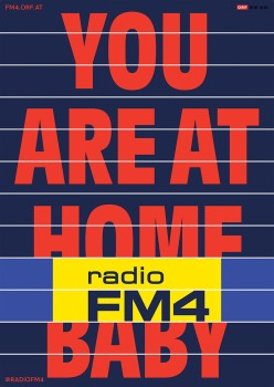 FM4, Plakat You are at home baby; Atelier: LWZ zusammen mit Michael Wittmann (Text)